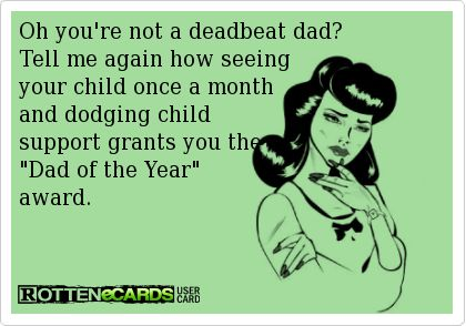 b8c42de071ab258dd0293e0e56c9486d--deadbeat-dad-quotes-deadbeat-parents